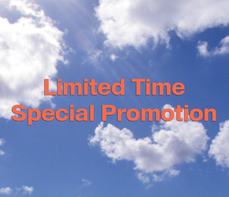 Limited Time Special Promotions